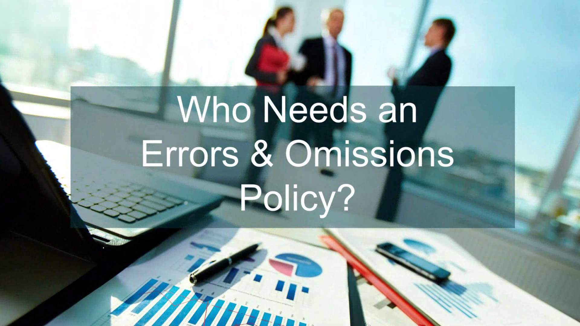 why do professionals need errors and omissions coverage